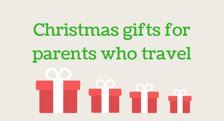 Christmas gifts for parents who travel mums do travel for Christmas gifts for travelers
