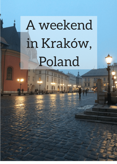 A weekend in Kraków, Poland