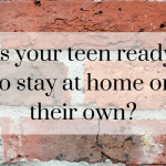 Is your teen ready to stay at home alone?