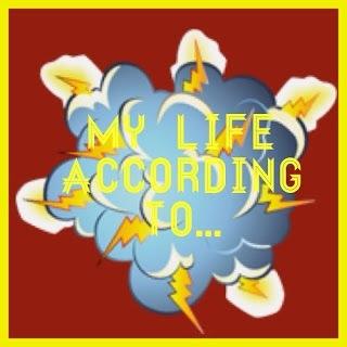 My Life According To