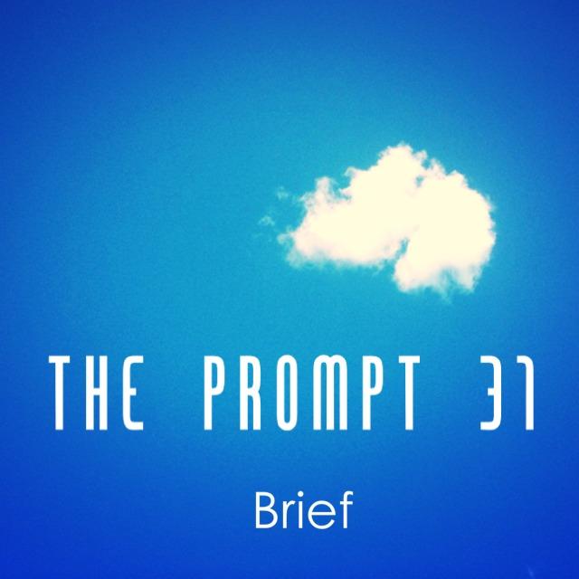 The Prompt: Brief
