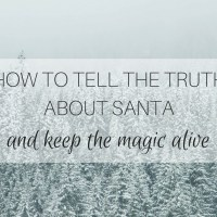 How to tell the truth about Santa and keep the magic alive