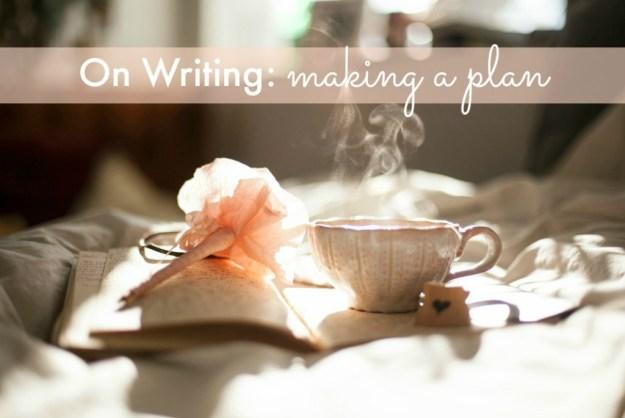 On Writing: making a plan