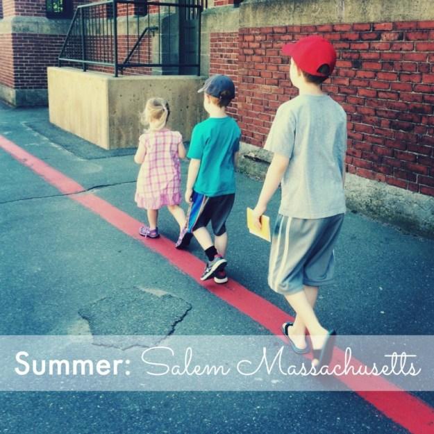 Summer: Salem Massachusetts