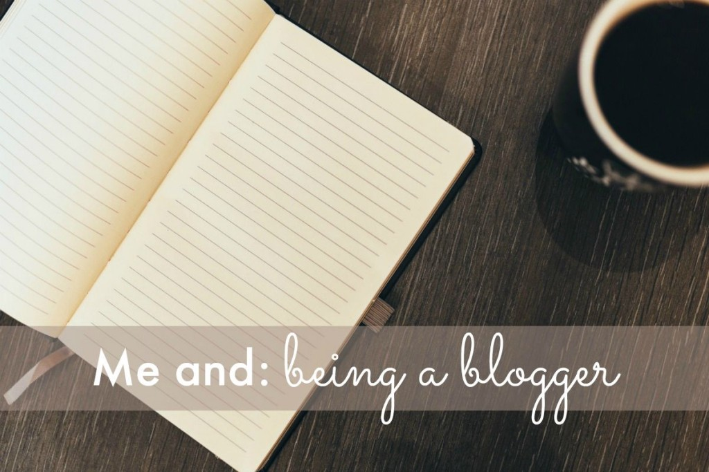 Me and: being a blogger