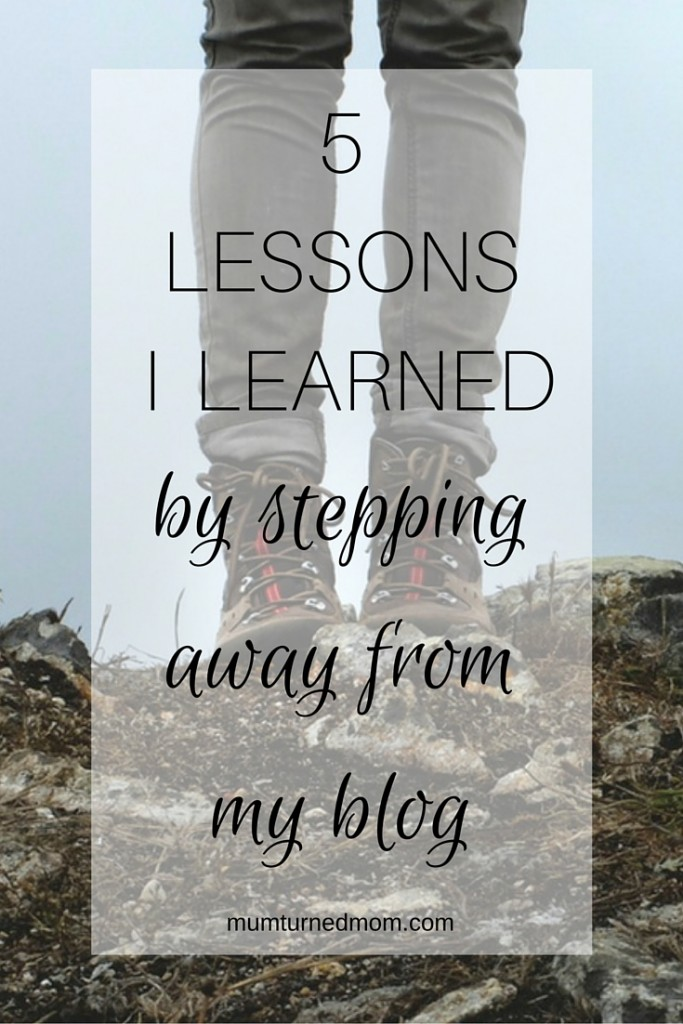5 lessons I learned by stepping away from my blog