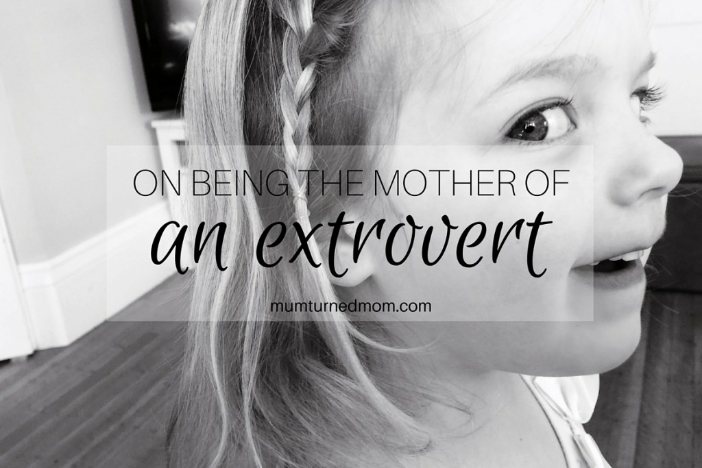 On being the mother of an extrovert