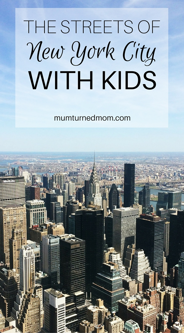 The Streets of New York City with Kids: experiencing New York with children; what we did, where we went, our top tips.