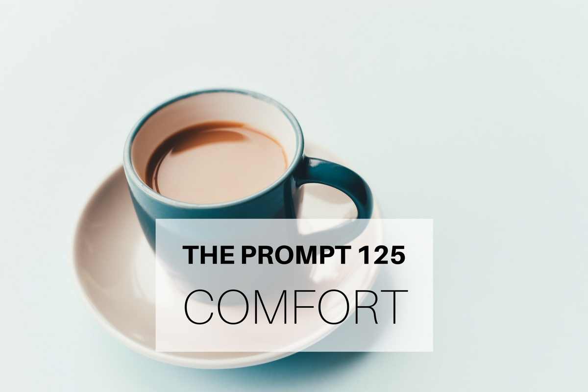 The Prompt 125: Comfort