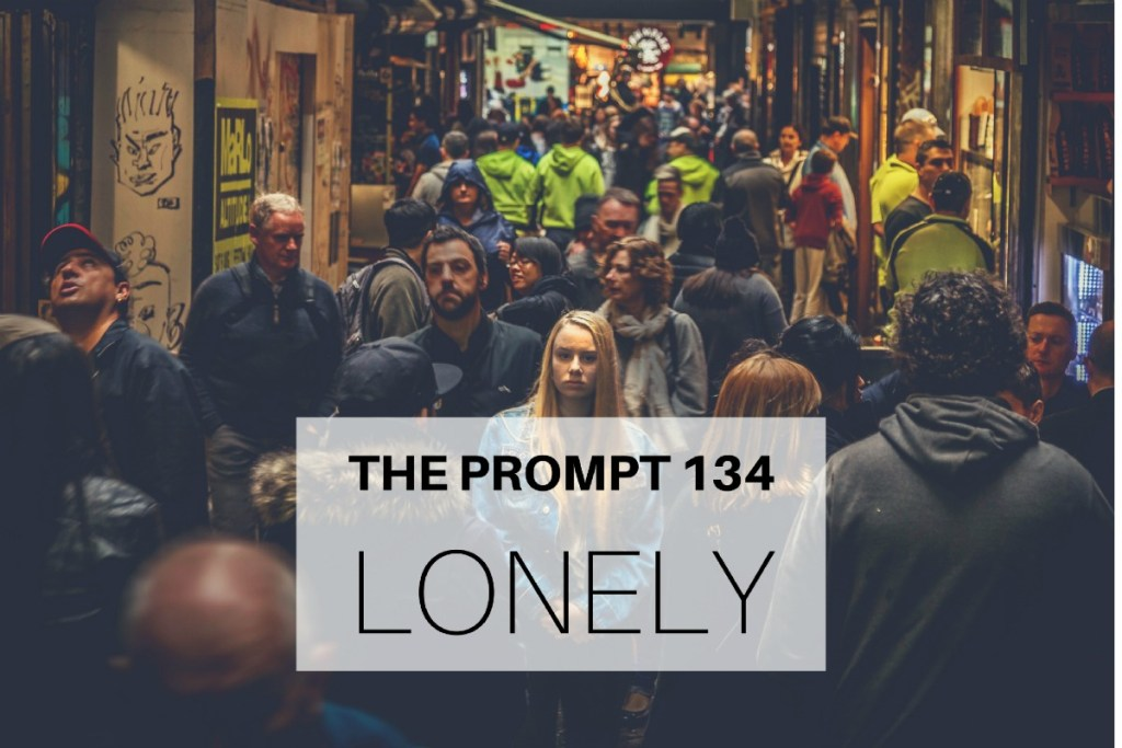 The Prompt 134: Lonely