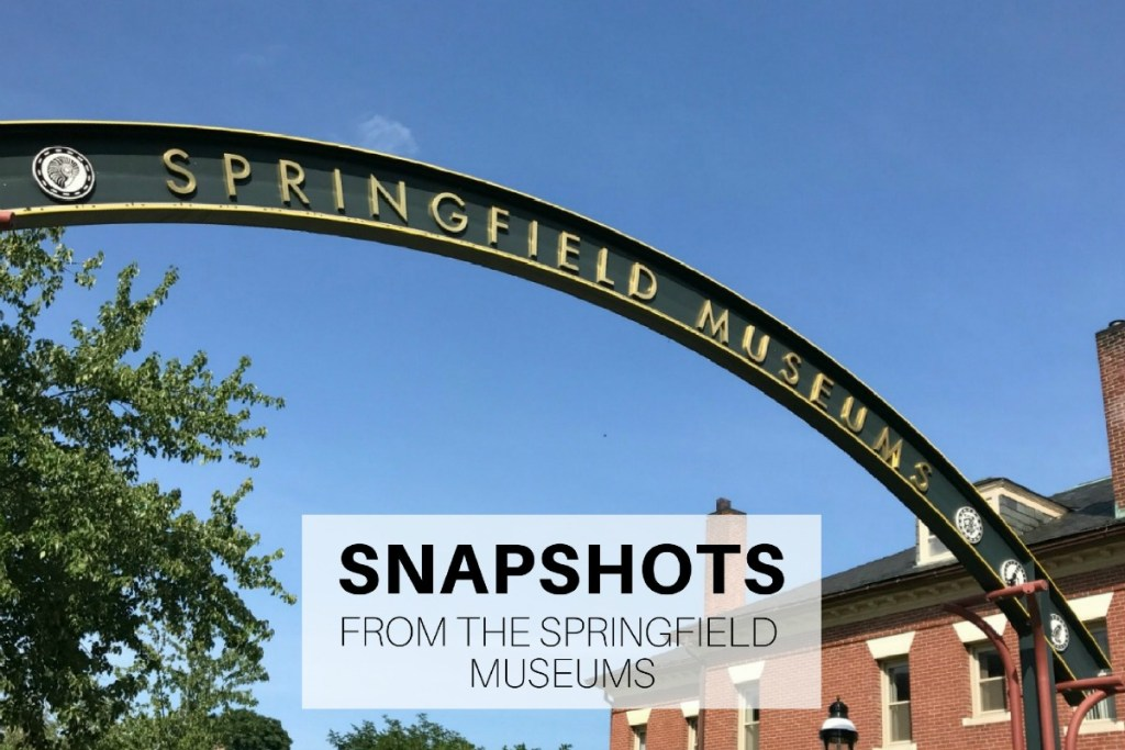 Snapshots from the Springfield Museums