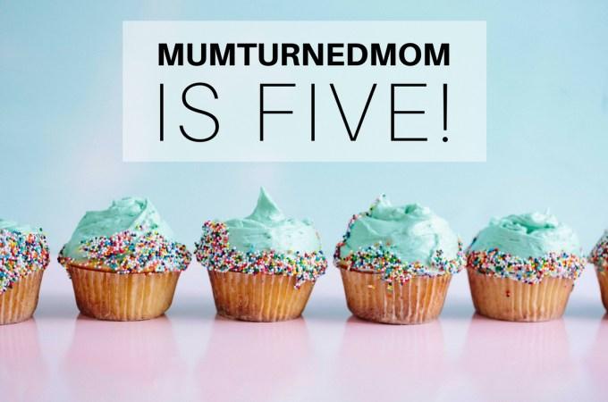 mumturnedmom is five
