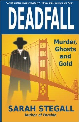 Deadfall: Murder, Ghosts and Gold