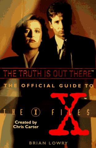 The Truth Is Out There (The Official Guide to the X-Files, Vol. 1)