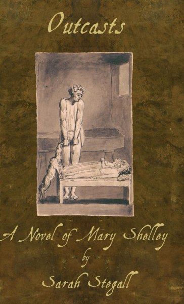 Outcasts: A Novel of Mary Shelley
