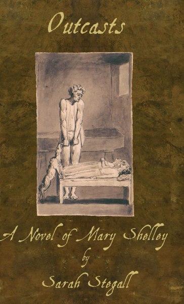 Outcasts: A Novel of Mary Shelley