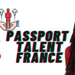 The Passeport Talent: What it is? and Who it is for?