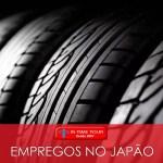 Emprego no Japão: vagas em empresa de pneus em Shizuoka