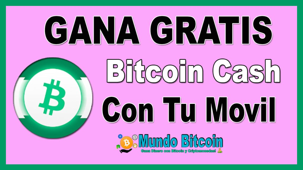free bitcoin cash app, gana gratis bch desde tu móvil