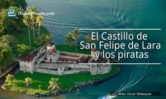 El Castillo de San Felipe de Lara y los piratas