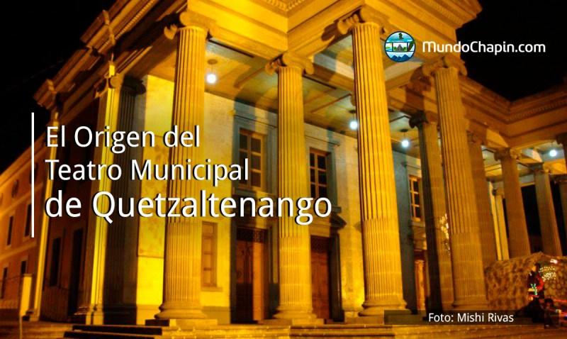 El Origen del Teatro Municipal de Quetzaltenango