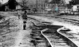 El Terremoto en Guatemala en 1976 – una madrugada de pánico, destrucción y muerte
