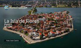 La Isla de Flores, Petén