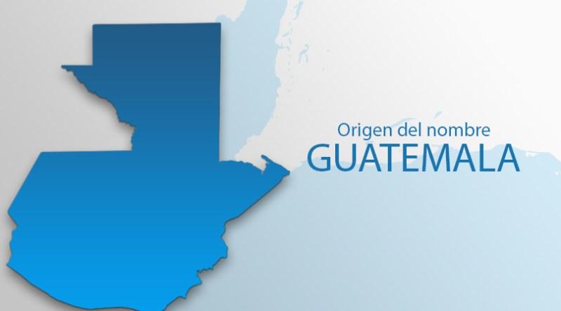 El origen del nombre Guatemala