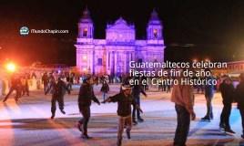 Guatemaltecos celebran fiestas de fin de año en el Centro Histórico