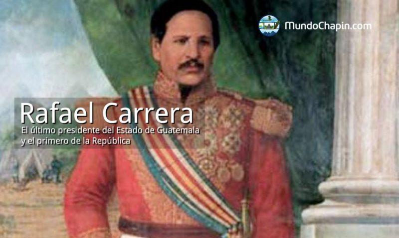 Rafael Carrera, el último presidente del Estado de Guatemala y el primero de la República