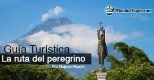 Guía Turística – La Ruta del Peregrino – La Antigua Guatemala