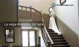 La vieja mansión de Xela