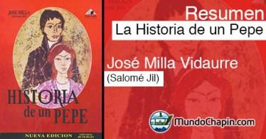 Resumen del libro La Historia de un Pepe por José Milla Vidaurre (Salomé Jil)