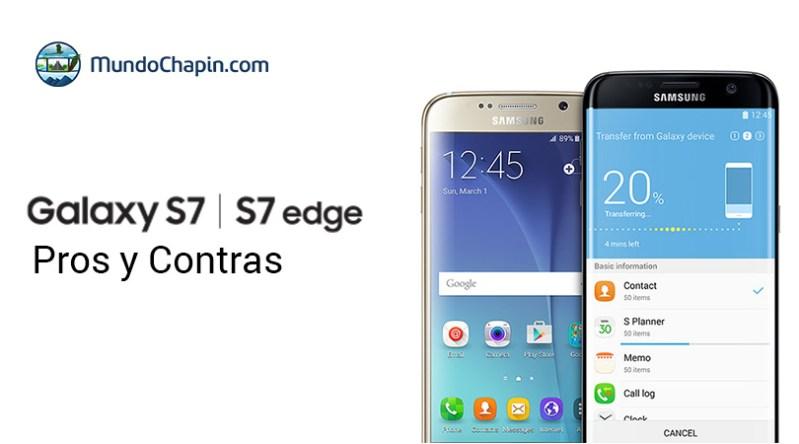 Galaxy S7 y S7 Edge algunos Pros y Contras