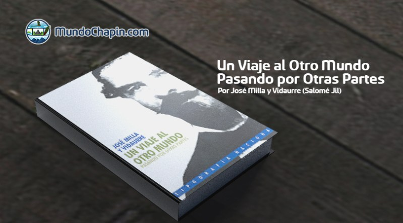 Resumen del libro Un Viaje al Otro Mundo Pasando por Otras Partes