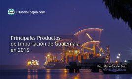Principales productos de importación de Guatemala en 2015