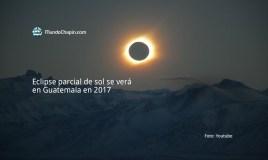 Eclipse parcial de sol se verá en Guatemala en 2017