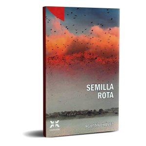 Semilla Rota, Agustín Chávez. Editorial Literalia.