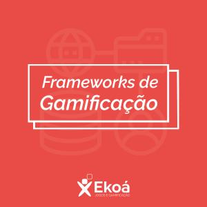 E-book: Frameworks de Gamificação