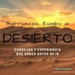 Marruecos, rumbo al desierto. Consejos, ruta y experiencia