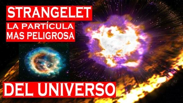 STRANGELET, la partícula más PELIGROSA del universo