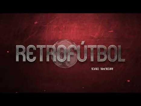 Retrofútbol de Iker: El Mundial más divertido