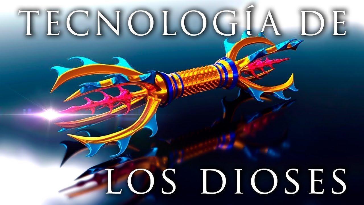 Tecnología de los Dioses