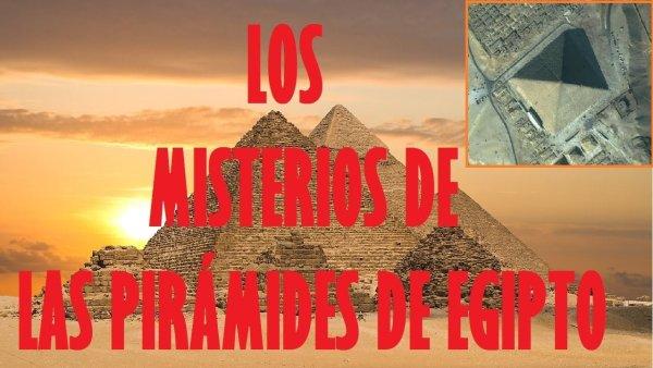 Los Misterios de las Pirámides de Egipto