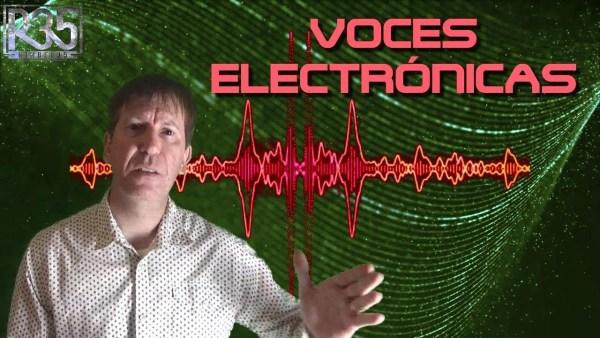EL GRAN MISTERIO DE LAS VOCES ELECTRÓNICAS (PARTE 2)