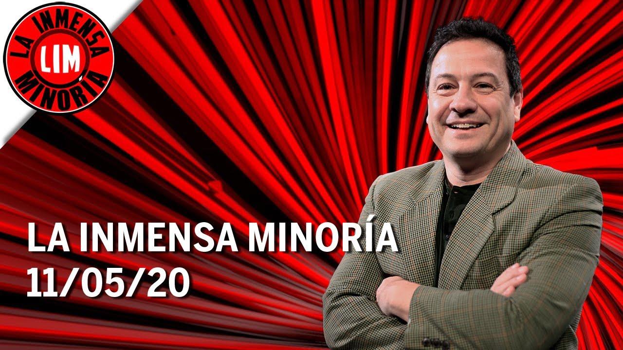 La Inmensa Minoría | 11-05-2020