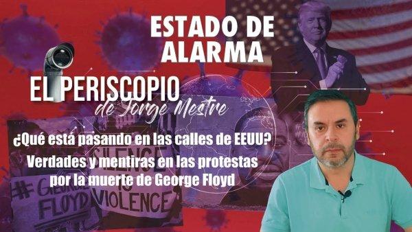 El periscopio de Jorge Mestre: Verdades y mentiras en las protestas