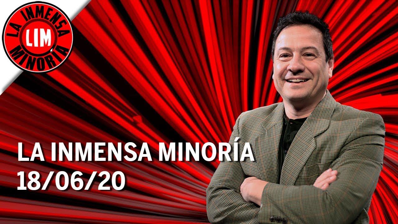 La Inmensa Minoría   18-06-2020