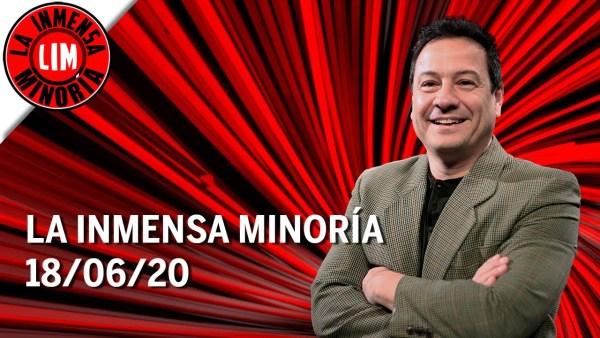 La Inmensa Minoría | 18-06-2020