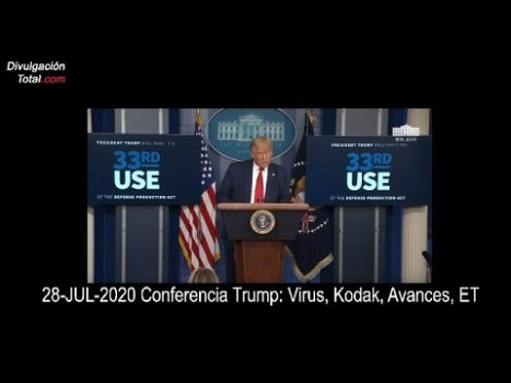 28-JUL-2020 Conferencia Trump: Virus, Kodak, 33, Avances, ET